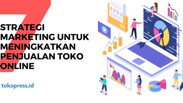 7 Strategi Marketing untuk Meningkatkan Penjualan Toko Online