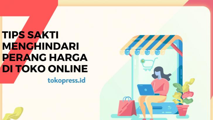 7 Tips Sakti Menghindari Perang Harga di Toko Online